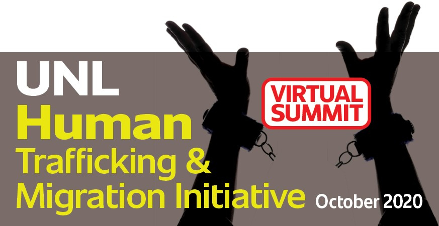 UNL Human Trafficking & Migration Initiative October 2020 Virtual Summit