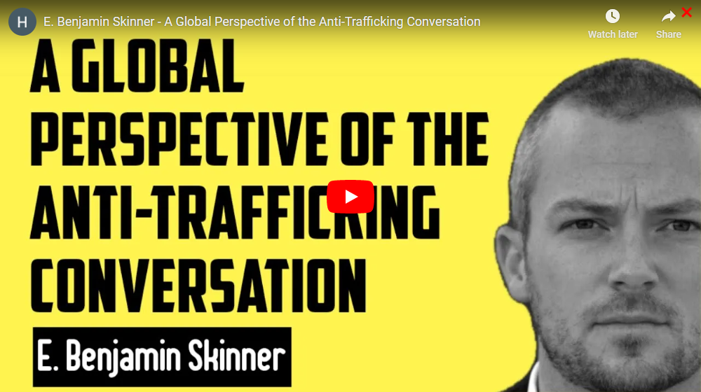 E. Benjamin Skinner - A Global Perspective of the Anti-Trafficking Conversation