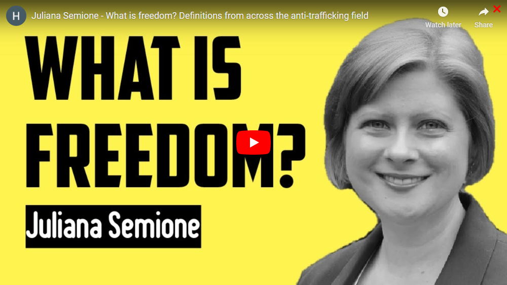 Juliana Semione - What is freedom? Definitions from across the anti-trafficking field