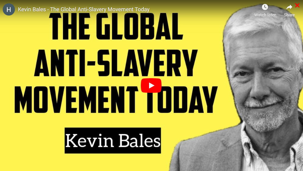 Kevin Bales - The Global Anti-Slavery Movement Today