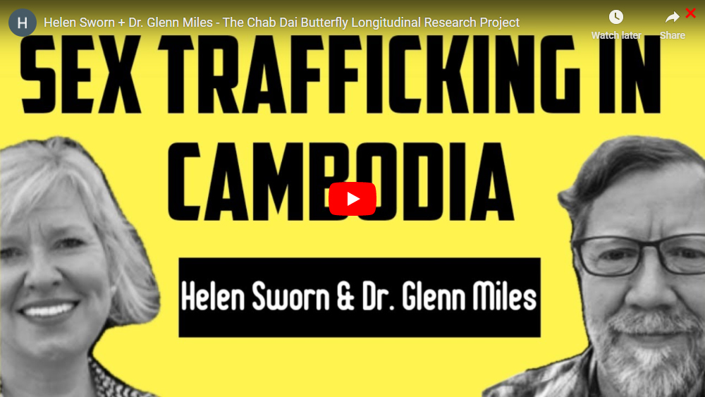Helen Sworn & Dr. Glenn Miles - Tenth Year of the Butterfly Longitudinal Research Project of Survivors of Sex Trafficking in Cambodia: Lessons Learned